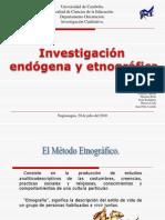LA INVESTIGACIÓN ENDOGENA Y LA ETNOGRAFICA  15 JULIO 2013