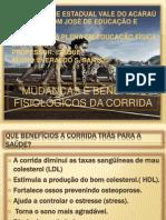 MUDANÇAS E BENEFÍCIOS   FISIOLÓGICOS DA CORRIDA