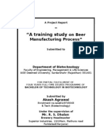"""Akash Cr Brewery Report. A Project Report  on  """"A training study on Beer Manufacturing Process""""   Submitted to    Department of Biotechnology Faculty of Engineering, Management & Life Sciences IASE Deemed University, Sardarshahr (Rajasthan) 331401   FOR PARTIAL FULFILLMENT OF  FOUR YEARS FULL-TIME DEGREE PROGRAMME OF  BACHELOR OF TECHNOLOGY IN BIOTECHNOLOGY   Submitted by Akash Agrawal Enrolment no.iase01/07/0043 B.Tech (Biotechnology)  Under the supervision of Mr. R. S. Dhalan  Brewery Headmaster  Superior Industries, 13/1Main, Mathura road Faridabad(Haryana)  2007-2011                                  ACKNOWLEDGEMENTS    I want to thanks all members of Superior Industries to support me to get acquire more knowledge about all matter during training periods.  I feel privileged to express my thanks to Mr. Naresh Agrawal & Mr. Amit Agrawal(CEO), Mr. Rajeev Singh Dhalan(HBM) superior industries for their kind co-operation by   time to time & to"""
