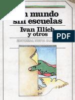 Illich, Ivan y otros - Un mundo sin escuelas