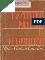 139960329 Garcia Canclini Las Culturas Populares en El Capitalismo PDF
