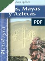 Lewis Spence - Incas, Mayas y Azxtecas