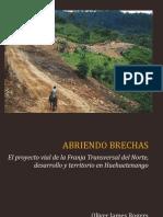 Ftn Abriendo Brechas, El Proyecto Vial de La Franja Transversal Del Norte, Desarrollo y Territorio, Oliver Rogers, Cedfog 2013