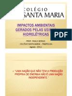 Powerpoint Hidreltricas Impactosambientaisgeradospelasusinashidreltricas 110822201845 Phpapp02