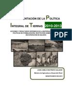 Implementacion Politica Integral de Tierras2010-2013 MADR Balance Juan Camilo Restrepo