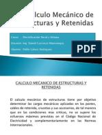 Cálculo Mecánico de Estructuras y Retenidas