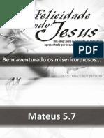 A Felicidade Segundo Jesus - Os Misericordiosos_slides