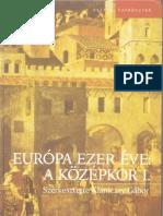 Európa ezer éve A Középkor I. Kéaniczai Gábor