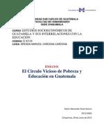 Ensayo El Círculo Vicioso de Pobreza y Educación en Guatemala.docx
