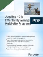 SW 2013 Juggling 101 Effective Managing Multi Site Programs