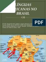 LÍNGUAS AFRICANAS NO BRASIL- mapas