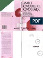 A Saúde Como Direito e Como Serviço- Amélia Cohn,Edison Nunes,Pedro R.Jacobi e Ursula M.Simon Karsch