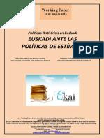 Políticas Anti-Crisis en Euskadi. EUSKADI ANTE LAS POLÍTICAS DE ESTÍMULO (Es) Anti-Crisis Policy in the Basque Country. THE BASQUE COUNTRY AND STIMULUS POLICY (Es) Krisiaren Aurkako Politikak Euskadin. EUSKADI PIZGARRI POLITIKEN AURREAN (Es)