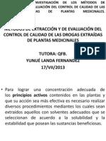INVESTIGACIÓN DE LOS MÉTODOS DE EXTRACCIÓN Y DE EVALUACIÓN DEL CONTROL DE CALIDAD DE LAS DROGAS EXTRAÍDAS DE PLANTAS MEDICINALES