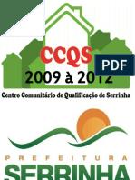 Apresentação CCQ 2009 À 2012