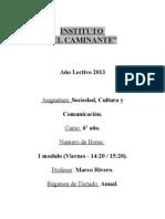 PLANIFICACION SOCIEDAD CULTURA Y COMUNICACION 6 AÑO 2013