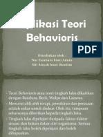 Aplikasi Teori Behavioris