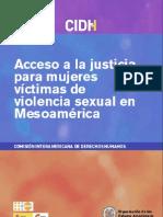 CIDH. Acceso a La Justicia Para Mujeres Victimas de Violencia Sexual en Mesoamerica. Internet, 2011 (126)
