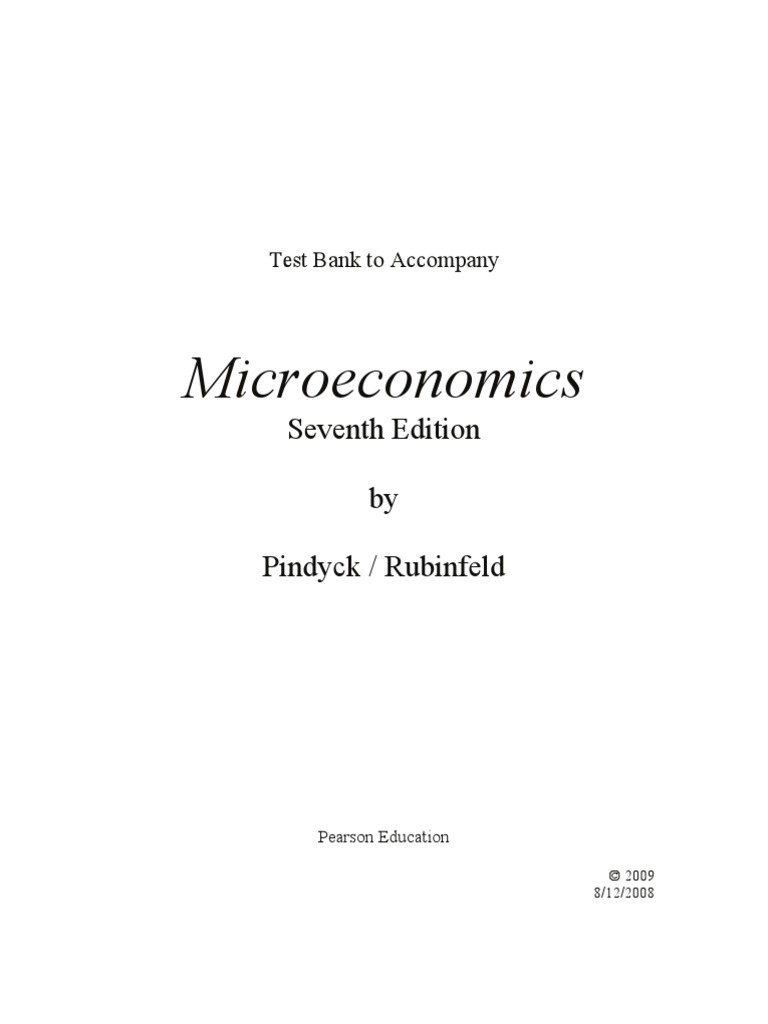 microeconomics pindyck 7e test bank Microeconomics multiple choice questions pindyck 7e part a: multiple choice questions 20 points (1 point/question) fill in the bubbles for your name and student number and bio1130mm for the.