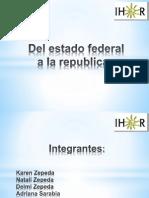 Del Estado Federal a La Republica