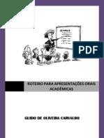 Roteiro Para Apresentacoes Orais Academicas - Prof.guido
