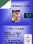 How to Teach Children