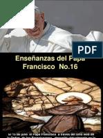 Enseñanzas del Papa Francisco No. 16