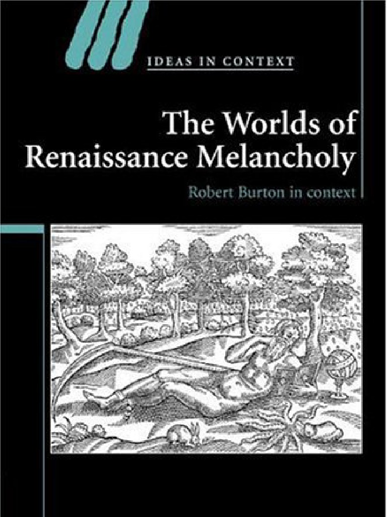 Angus gowland the worlds of renaissance melancholy robert burton in angus gowland the worlds of renaissance melancholy robert burton in context ideas in context 2006 renaissance stoicism fandeluxe Choice Image