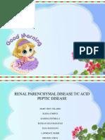 RENAL PARENCHYMAL DISEASE T/C ACID PEPTIC DISEASE