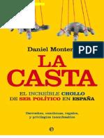 LA CASTA. EL INCREÍBLE CHOLLO DE SER POLÍTICO EN ESPAÑA. Daniel Montero