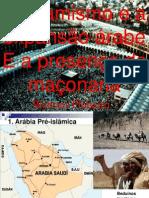 O ISLAMISMO E A PRESENÇA DA MAÇONARIA NO MUNDO ISLAMICO.pps