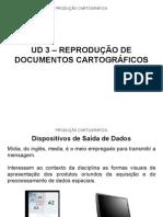 PRODUCAO CARTOGRAFICA - UD 3 – REPRODUÇÃO DE DOCUMENTOS CARTOGRÁFICOS