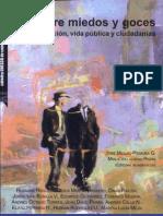Entre Miedos y Goces. Comunicacion Vida Publica Ciudadania - Jose Miguel Pereira