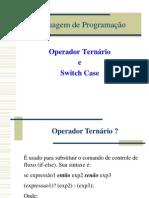 Aula 09 - Operador Ternário e Switch case