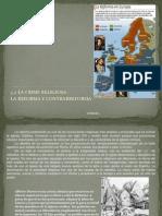 3.2 La Crisis Religiosa , La Reforma y Contrarreforma