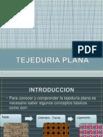 Tejeduria Plana
