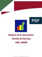 Modulo  105 Gestión de la Innovación. Familia de Normas UNE 166000.pdf