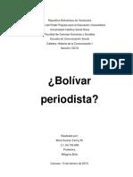 Ensayo y Trabajo de Historia de La Comunicacion Bolivar Periodista