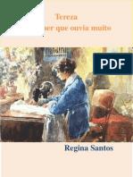 Regina-Santos-Teresa a Mulher Que Ouvia Muito