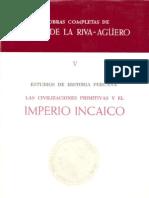 Civilizaciones Primitivas y Los INCAS de JOSE de LA RIVA-AGUERO y OSMA