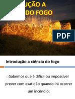 1° - Introdução a Ciência do Fogo - 65 Slides