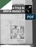 Carmen Chelaru - Cui I-e Frica de Istoria Muzicii, Vol I