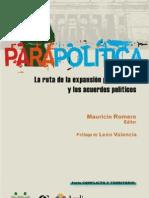 Corporacion Nuevo Arcoiris-CEREC. Parapolítica. La Ruta de la Expansión Paramilitar y los Acuerdos Políticos. A Color. Agosto, 2007.