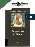 Antonio Tabucchi - La Gastritis De Platon.pdf