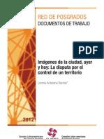 Antezana Lorena - Imágenes de la ciudad, ayer y hoy- La disputa por el control de un territorio (2012)