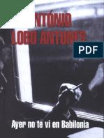 Lobo Antunes, Antonio - Ayer no te vi en Babilonia.pdf