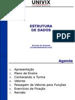 UNIDADE I - CAPÍTULO 05 - VETORES - AULA 01