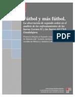 Fútbol y más fútbol. La observación de segundo orden en el análisis de los enfrentamientos de las barras Locura 81 y las barras del Club Guadalajara.