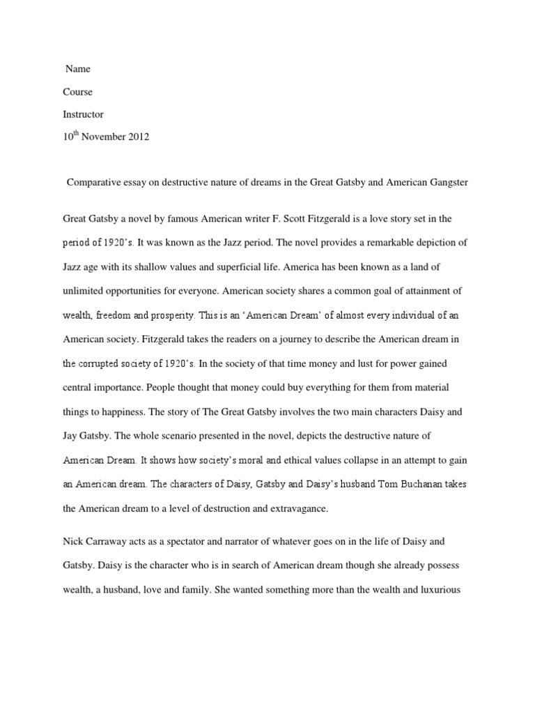 comparative essay on destructive nature of dreams in the great comparative essay on destructive nature of dreams in the great gatsby and american gansgter the great gatsby american dream