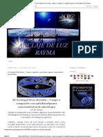ANCLAJE DE LUZ - RAYMA_ El Arcángel Sirio Hermés – Vengo a compartir con ustedes algunos conocimientos de astrología